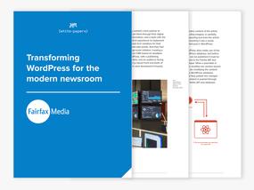 Transforming WordPress for the Modern Newsroom, with Fairfax Media