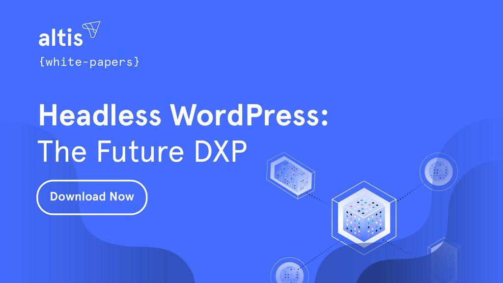 Download Headless WordPress. The Future DXP